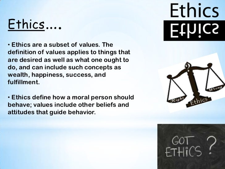______ like ethics is concerned with values guiding behavior
